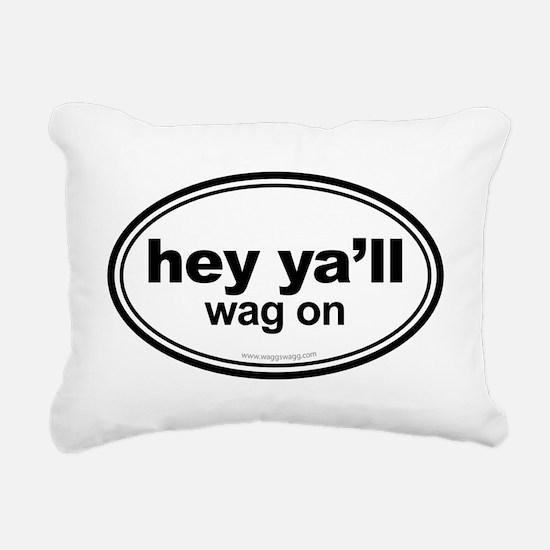 Hey Ya'll Wag On Rectangular Canvas Pillow