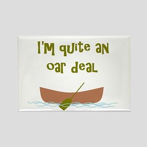 I'm quite an oar deal Rectangle Magnet