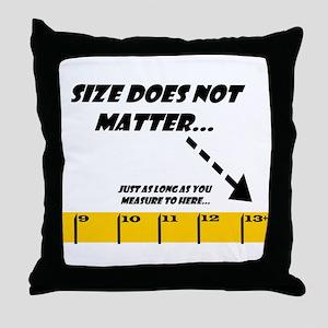 Size Does Not Matter 13+ Throw Pillow