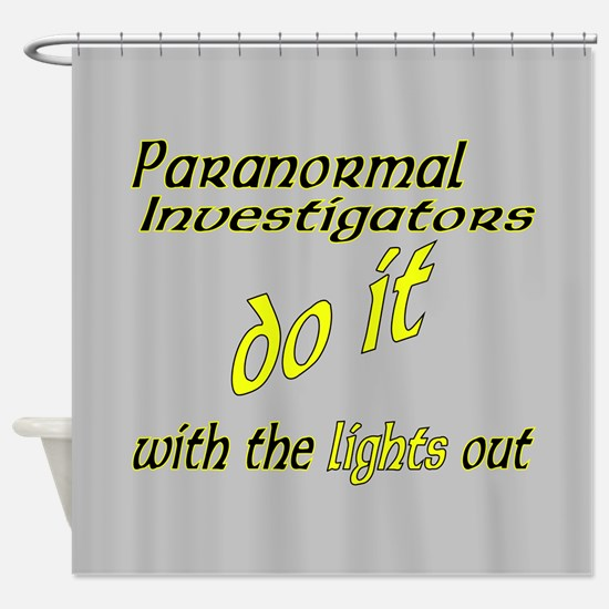 Paranormal Investigators Do It Shower Curtain