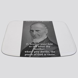 O Brother Man - John Greenleaf Whittier Bathmat