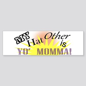 My Other Hat Is Yo'Mamma! Sticker (Bumper)