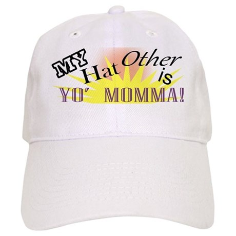 My Other Hat Is Yo'Mamma! Cap