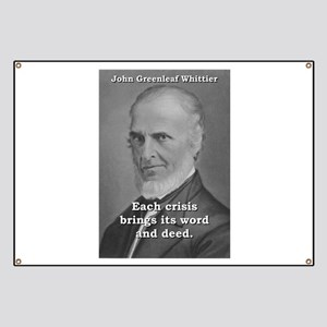 Each Crisis Brings - John Greenleaf Whittier Banne