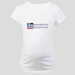 fox news propaganda Maternity T-Shirt