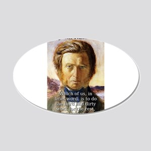 Which Of Us - John Ruskin 20x12 Oval Wall Decal