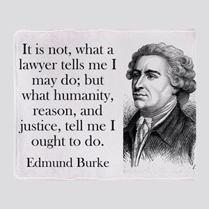 It Is Not What A Lawyer - Edmund Burke Throw Blank