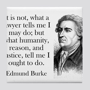 It Is Not What A Lawyer - Edmund Burke Tile Coaste