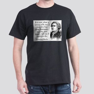 It Is Not What A Lawyer - Edmund Burke T-Shirt