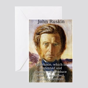 Ignorance Which Is Contented - John Ruskin Greetin