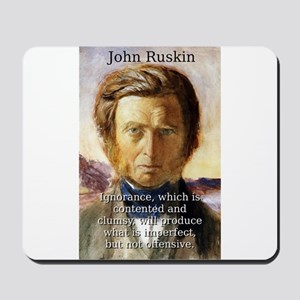 Ignorance Which Is Contented - John Ruskin Mousepa