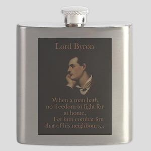 When A Man Hath No Freedom - Lord Byron Flask