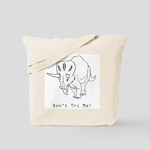 Funny Don't Tri Me Triceratops Tote Bag