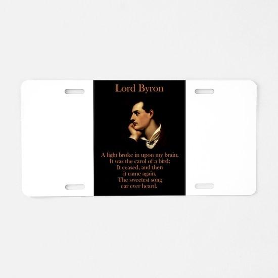 A Light Broke - Lord Byron Aluminum License Plate