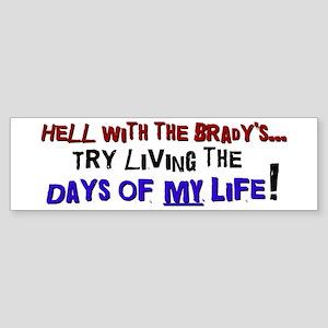 Days of my life Bumper Sticker