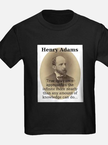 True Ignorance Approaches - Henry Adams T