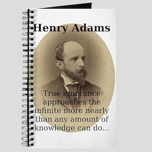 True Ignorance Approaches - Henry Adams Journal
