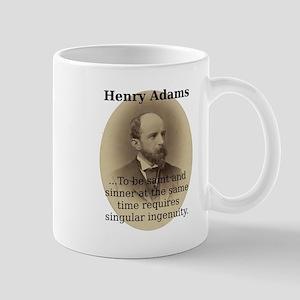 To Be Saint And Sinner - Henry Adams 11 oz Ceramic