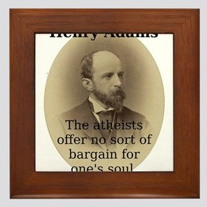 The Atheists Offer - Henry Adams Framed Tile