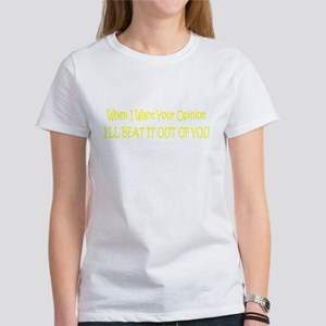 Beat It Out Of You Women's T-Shirt