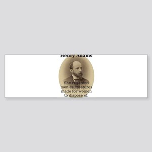 She Regarded Men - Henry Adams Sticker (Bumper)