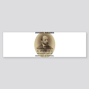 Modern Politics - Henry Adams Sticker (Bumper)
