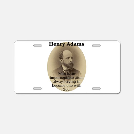 Man Is An Imperceptible Atom - Henry Adams Aluminu