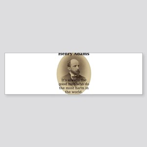 It's Always The Good Men - Henry Adams Sticker