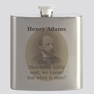God As Descartes Justly Said - Henry Adams Flask