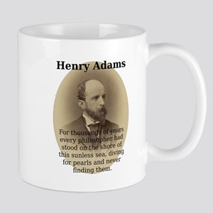 For Thousands Of Years - Henry Adams 11 oz Ceramic