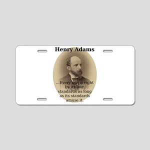 Every Age Is Right - Henry Adams Aluminum License