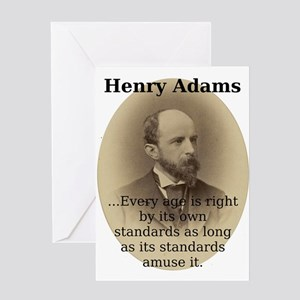 Every Age Is Right - Henry Adams Greeting Card