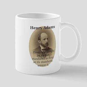 Every Age Is Right - Henry Adams 11 oz Ceramic Mug