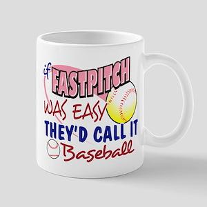 Fastpitch Was Easy Mug