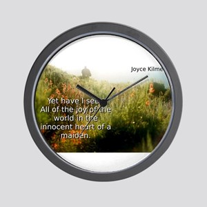 Yet I Have Seen - Joyce Kilmer Wall Clock