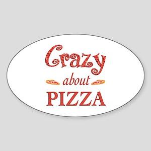 Crazy About Pizza Sticker (Oval)