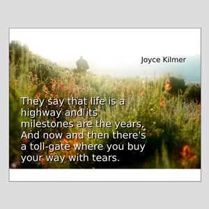 They Say That Life - Joyce Kilmer Small Poster