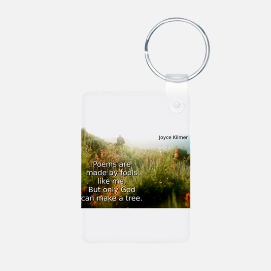 Poems Are Made By Fools - Joyce Kilmer Keychains