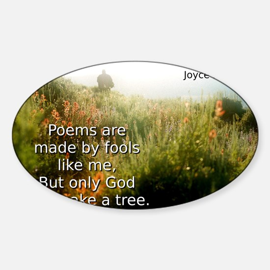Poems Are Made By Fools - Joyce Kilmer Decal