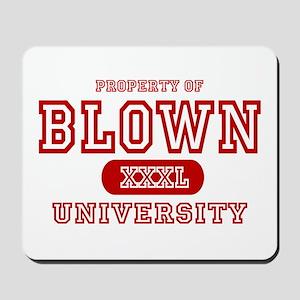 Blown University Property Mousepad