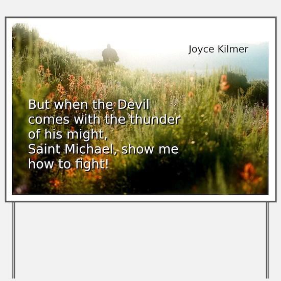 But When The Devil Comes - Joyce Kilmer Yard Sign
