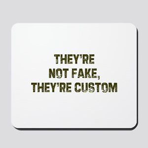 They're not fake, they're cus Mousepad
