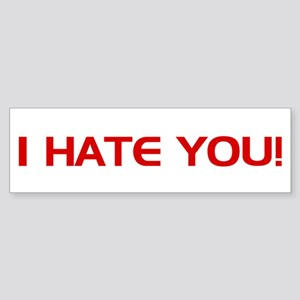 I Hate You Sticker (Bumper)