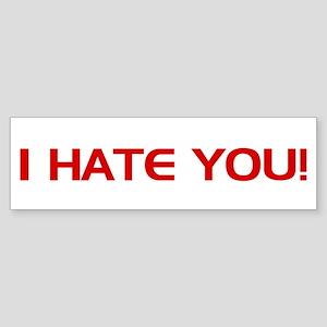 I Hate You Sticker (Bumper)