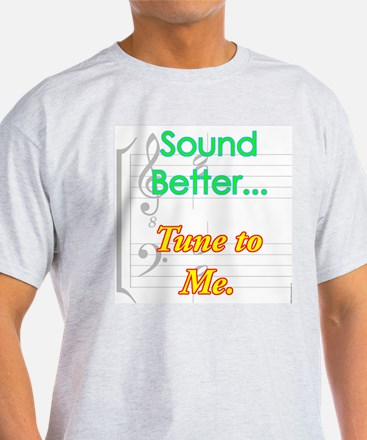 Ash Grey Sound Better T-Shirt