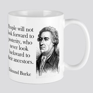 People Will Not Look Forward - Edmund Burke 11 oz