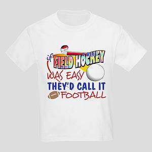 Field Hockey Was Easy Kids Light T-Shirt