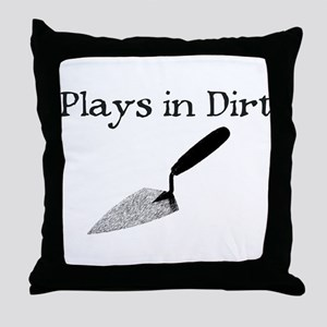 PLAYS IN DIRT Throw Pillow