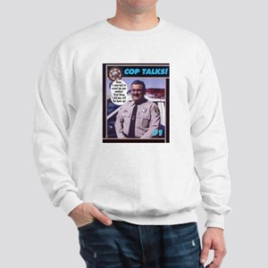 Cop Talks! Sweatshirt
