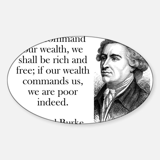 If We Command Our Wealth - Edmund Burke Decal
